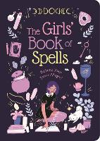 The Girls' Book of Spells: Release Your Inner Magic! (Paperback)