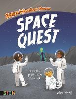 Science Adventure Stories: Space Quest: Solve the Puzzles, Save the World! - Science Adventure Stories (Paperback)