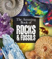 The Amazing Book of Rocks and Fossils - Amazing Books (Paperback)