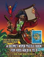 Brain Teaser Books for Kids 6 -8 (A secret word puzzle book for kids aged 6 to 9): Follow the clues on each page and you will be guided around a map of Captain Ironfoots Island. If you find the correct location of Ironfoot's treasure, you can choose to receive a fabulous gift. - Brain Teaser Books for Kids 6 -8 1 (Paperback)