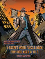 Brain Teaser Games (Detective Yates and the Lost Book): Detective Yates is searching for a very special book. Follow the clues on each page and you will be guided around a map. If you find the correct location of the book, you can choose to receive a fabulous gift. - Brain Teaser Games 2 (Paperback)