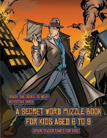 Brain Teaser Games for Kids (Detective Yates and the Lost Book): Detective Yates is searching for a very special book. Follow the clues on each page and you will be guided around a map. If you find the correct location of the book, you can choose to receive a fabulous gift. - Brain Teaser Games for Kids 2 (Paperback)