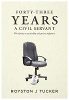 Forty-Three Years A Civil Servant