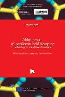 Aldosterone-Mineralocorticoid Receptor: Cell Biology to Translational Medicine (Hardback)