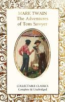 The Adventures of Tom Sawyer - Flame Tree Collectable Classics (Hardback)