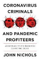 Coronavirus Criminals and Pandemic Profiteers: Accountability for Those Who Caused the Crisis (Hardback)