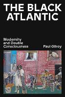 The Black Atlantic: Modernity and Double Consciousness (Paperback)