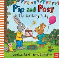 Pip and Posy: The Birthday Party (Hardback)