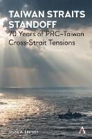 Taiwan Straits Standoff: 70 Years of PRC-Taiwan Cross-Strait Tensions (Hardback)