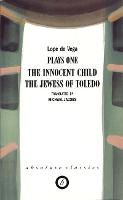 Plays One: The Innocent Child of La Guardia/The Jewess Toledo (Trans. Michael Jacobs) (Paperback)