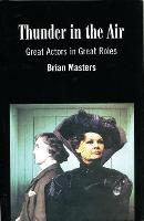 Thunder in the Air: Great Actors in Great Roles (Hardback)