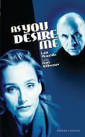 As You Desire Me - Oberon Modern Plays (Paperback)