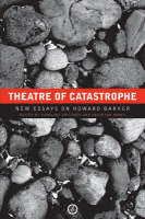 Theatre of Catastrophe: New Essays on Howard Barker (Paperback)