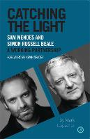 Catching the Light: Sam Mendes and Simon Russell Beale, A Working Partnership (Paperback)
