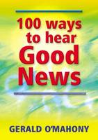 100 Ways to Hear Good News: Words of Jesus to Encourage (Paperback)