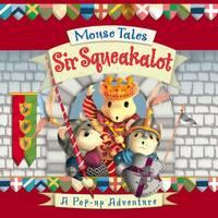 Mouse Tales: Sir Squeakalot (Hardback)