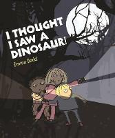 I Thought I Saw a Dinosaur (Paperback)