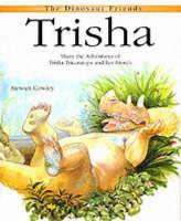 The Dinosaur Friends: Trisha - The dinosaur friends (Paperback)