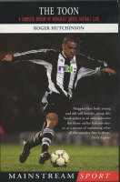 The Toon: A Complete History of Newcastle United Football Club (Paperback)