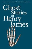 Ghost Stories of Henry James - Tales of Mystery & The Supernatural (Paperback)