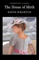 The House of Mirth - Wordsworth Classics (Paperback)