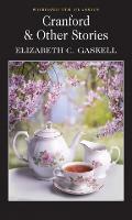 Cranford & Selected Short Stories - Wordsworth Classics (Paperback)