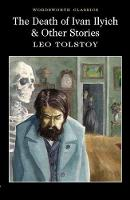 The Death of Ivan Ilyich & Other Stories - Wordsworth Classics (Paperback)