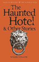 The Haunted Hotel & Other Stories - Tales of Mystery & The Supernatural (Paperback)