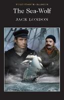 The Sea-Wolf - Wordsworth Classics (Paperback)