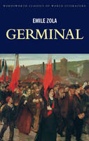 Germinal - Wordsworth Classics of World Literature (Paperback)