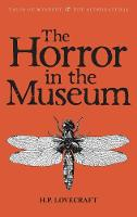 The Horror in the Museum: Collected Short Stories Volume Two - Tales of Mystery & The Supernatural Volume 2 (Paperback)