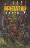 Aliens vs. Predator: Eternal - Aliens Vs. Predator (Paperback)