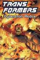 Transformers: Cybertron Redux - Transformers S. (Hardback)
