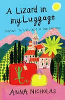 A Lizard in My Luggage: Mayfair to Mallorca in One Easy Move - Mallorca (Anna Nicholas) (Paperback)