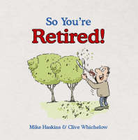 So You're Retired! - So You're ... (Hardback)