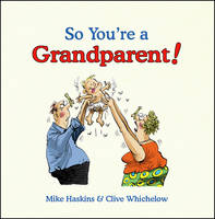 So You're a Grandparent! - So You're ... (Hardback)