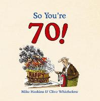 So You're 70! - So You're ... (Hardback)