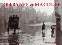 Old Banff and Macduff (Paperback)
