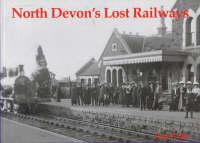 North Devon's Lost Railways (Paperback)