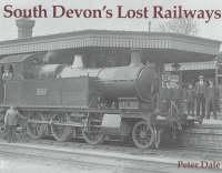 South Devon's Lost Railways (Paperback)