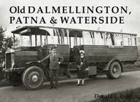 Old Dalmellington, Patna and Waterside (Paperback)
