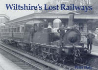 Wiltshire's Lost Railways (Paperback)