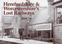 Herefordshire and Worcestershire's Lost Railways (Paperback)