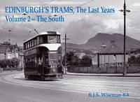 Edinburgh's Trams, The Last Years: The South v. 2 (Paperback)