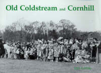 Old Coldstream and Cornhill (Paperback)