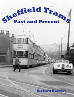 Sheffield Trams Past and Present (Paperback)
