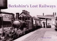 Berkshire's Lost Railways (Paperback)
