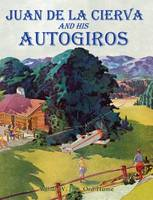 Juan de la Cierva and His Autogiros (Paperback)