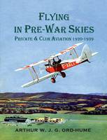 Flying in Pre-War Skies - Private Club Aviation 1920 - 1939 (Paperback)