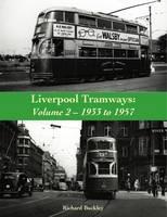 Liverpool Tramways: 1933 to 1957: Volume 2 (Paperback)